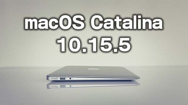 macOS Catalina 10.15.5リリース!MacBookのバッテリー寿命を延ばす機能など